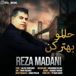 Reza Madani - Halamo Behtar Kon