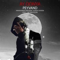 Peyvand - Ay Donya