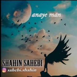 Shahin Sahebi - Anaye Man