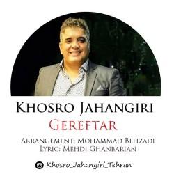 Khosro Jahangiri - Gereftar