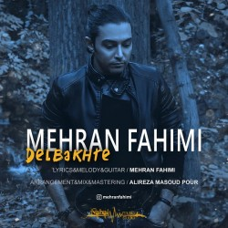 Mehran Fahimi - Delbakhte