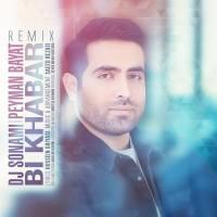 Peyman Bayat - Bi Khabar ( Dj Sonami Remix )