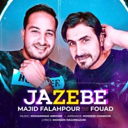 Majid Falahpour Ft Fouad - Jazebe