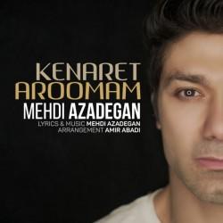 Mehdi Azadegan - Kenaret Aroomam