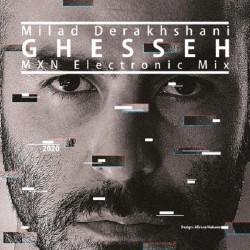 Milad Derakhshani - Ghesseh ( MXN Electro Mix )