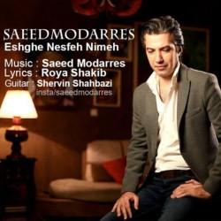Saeed Modarres - Eshghe Nesfe Nimeh