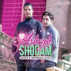Naser Alavi & Mehrdad Alavi - Ashegh Shodam