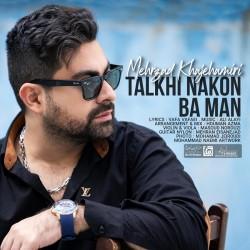 Mehrzad Khajehamiri - Talkhi Nakon Ba Man