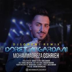 Mohammadreza Oshrieh - Doret Migardam ( Dj Sonami Remix )