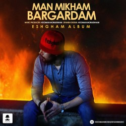 Hooman Moradkhani - Man Mikham Bargardam