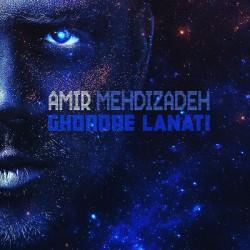 Amir Mehdizadeh - Ghoroore Lanati