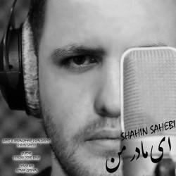 Shahin Sahebi - Ey Madare Man