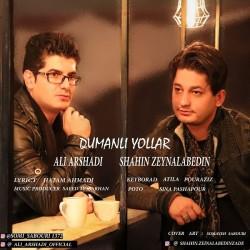 Ali Arshadi & Shahim Zeynalabedin - Dumanli Yollar