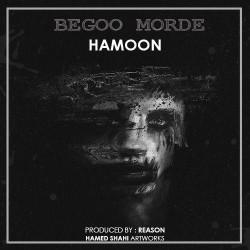 Hamoon - Begoo Morde