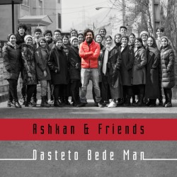 Ashkan Khatibi Ft Friends - Dasteto Bede Man