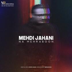 Mehdi Jahani - Na Mehraboon