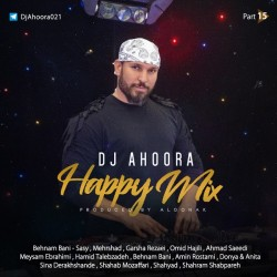 Dj Ahoora - Happy Mix ( Part 15 )