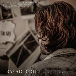 Alireza Zangi - Bayad Begi