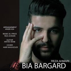 Reza Ahmari - Bia Bargard