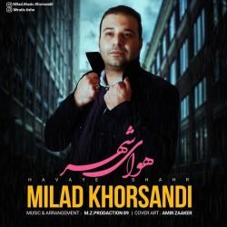 Milad Khorsandi - Havaye Shahr