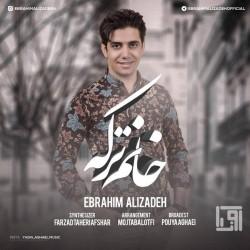 Ebrahim Alizadeh - Khanoome Torke