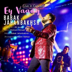 Babak Jahanbakhsh - Ey Vaaay ( Live )