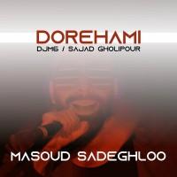 Masoud Sadeghloo - Dorehami ( DJM6 & Sajjad Gholipour Remix )