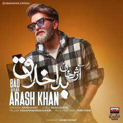 Arash Khan - Bad Akhlagh