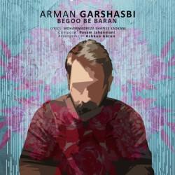 Arman Garshasbi - Begoo Be Baran