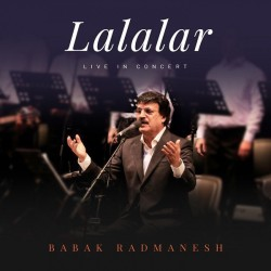 Babak Radmanesh - Lalalar ( Live In Concert )
