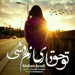 Mahan Azadi - To Hagh Dari Azam Rad Shi