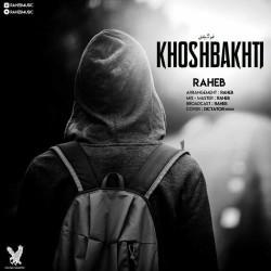 Raheb - Khoshbakhti