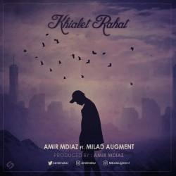 Amir Mdiaz Ft Milad Augment - Khialet Rahat