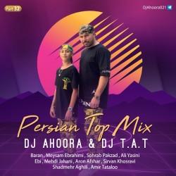 Dj Ahoora & Dj T.A.T - Persian Top Mix ( Part 32 )