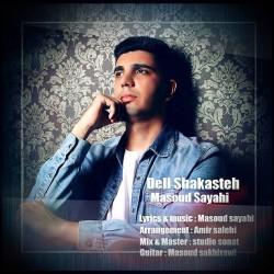 Masoud Sayahi - Del Shakasteh