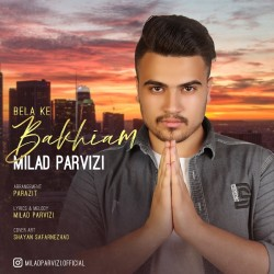 Milad Parvizi - Bela Ke Bakhiam