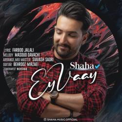Shaha - Ey Vay