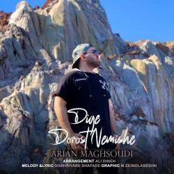 Arian Maghsoudi - Dige Dorost Nemishe