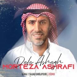Morteza Ashrafi - Dele Ashegh ( DJM6 & Sajjad Gholipour Remix )