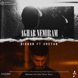 Big Bob & Shetab - Aghab Nemiram