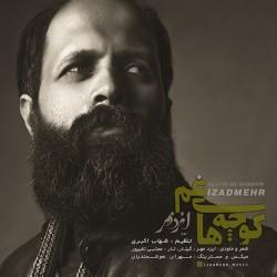 Izadmehr - Koochehaye Gham