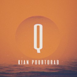 Kian Pourtorab - What Were Gonna Do