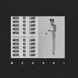 Meshki - Mese Ye Loop