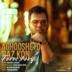 Faraz Sharifi - Aghoosheto Baz Kon