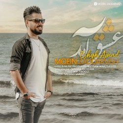 Moein Zaddarvish - Eshgh Amad