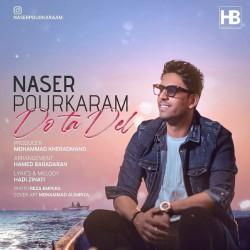Naser Pourkaram - Do Ta Del