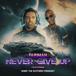 Fariman Ft 2Deep The Southern President - Never Give Up