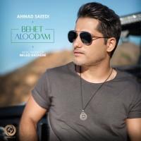 Ahmad Saeedi - Behet Aloodam