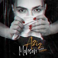 Mohsen Aziz - Super Corona