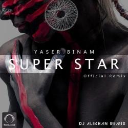 Yaser Binam - Superstar ( DJ Alikhan Remix )